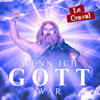 Le Craval - Wenn ich Gott wär Grafik