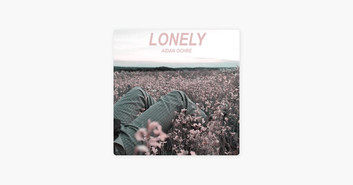 Lonely - Single by Aidan Ochre