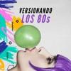 Versionando los 80s, Various Artists
