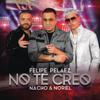 Felipe Peláez, Nacho & Noriel - No Te Creo ilustración