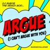 Argue (I Can't Argue With You) - Single