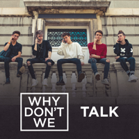 Why Don't We - Talk