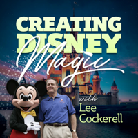 Creating Disney Magic: Lessons in Leadership, Management, and Customer  Service podcast