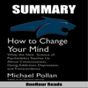 OneHour Reads - Summary of How to Change Your Mind by Michael Pollan: What the New Science of Psychedelics Teaches Us About Consciousness, Dying, Addiction, Depression, and Transcendence (Unabridged) artwork