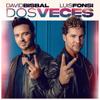 David Bisbal & Luis Fonsi - Dos Veces ilustración