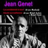 Le condamné à mort / Haute surveillance - Jean Genet