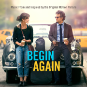 Begin Again - Music From and Inspired By the Original Motion Picture (Deluxe) - Various Artists