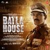 Batla House (Original Motion Picture Soundtrack)