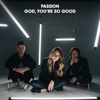 Passion - God, You're So Good (feat. Kristian Stanfill & Melodie Malone) [Radio Version] artwork