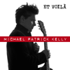 Michael Patrick Kelly - Et voil� (Single Version) Grafik