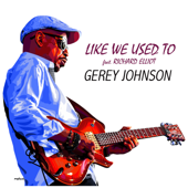 Like We Used Too (feat. Richard Elliot) - Gerey Johnson