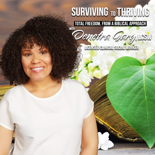 Surviving to Thriving: Total Freedom from a Biblical Approach