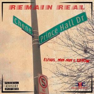 Remain Real (feat. Elexus & ManMan) - Single Mp3 Download