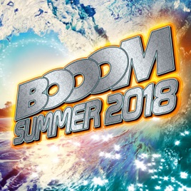 Booom Summer 2018 by Various Artists on iTunes