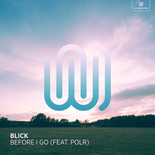 Before I Go (feat. POLR) - Single by BLICK