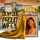 Proud Wifey - Denyque