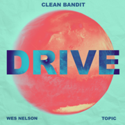EUROPESE OMROEP   Drive (feat. Wes Nelson) - Clean Bandit & Topic
