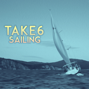 Sailing (Tim Kelley Remix) - Take 6 - Take 6