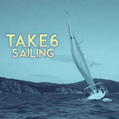 Sailing (Tim Kelley Remix) - Take 6 song