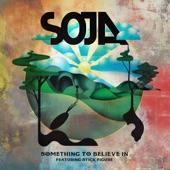 SOJA - Something To Believe In