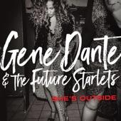 Gene Dante - She's Outside