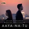 Arjun Kanungo & Momina Mustehsan - Aaya Na Tu artwork