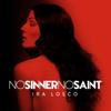 No Sinner No Saint (15th Year Anniversary Double Album) - Ira Losco