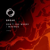 Break - Don't You Worry (Original Mix)