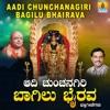 Aadi Chunchanagiri Bagilu Bhairava
