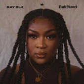 RAY BLK - Dark Skinned