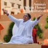 Amma's White Flower Meditation - EP