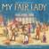 My Fair Lady (2018 Broadway Cast Recording) - Various Artists