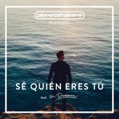 Sé Quién Eres Tú (feat. Su Presencia)