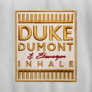 Duke Dumont & Ebenezer - Inhale