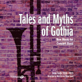 Tales and Myths of Gothia - New Music for Concert Band - Demo Tracks 2018-2019
