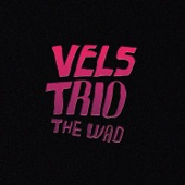 Vels Trio - The Wad