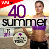 40 Summer Hits 2018 For Fitness & Workout (40 Unmixed Compilation for Fitness & Workout 128 - 140 Bpm / 32 Count)