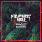 Strawberry Girls & Andrés - Party Nights