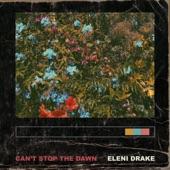 Eleni Drake - Can't Stop the Dawn