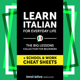 Learn Italian for Everyday Life: The Big Lessons Collection for Beginners Audiobook (Original Recording) audiobook