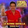 "La Última Batalla (Version Full) [from ""Dragon Ball Super] [feat. omar1up] - Single"