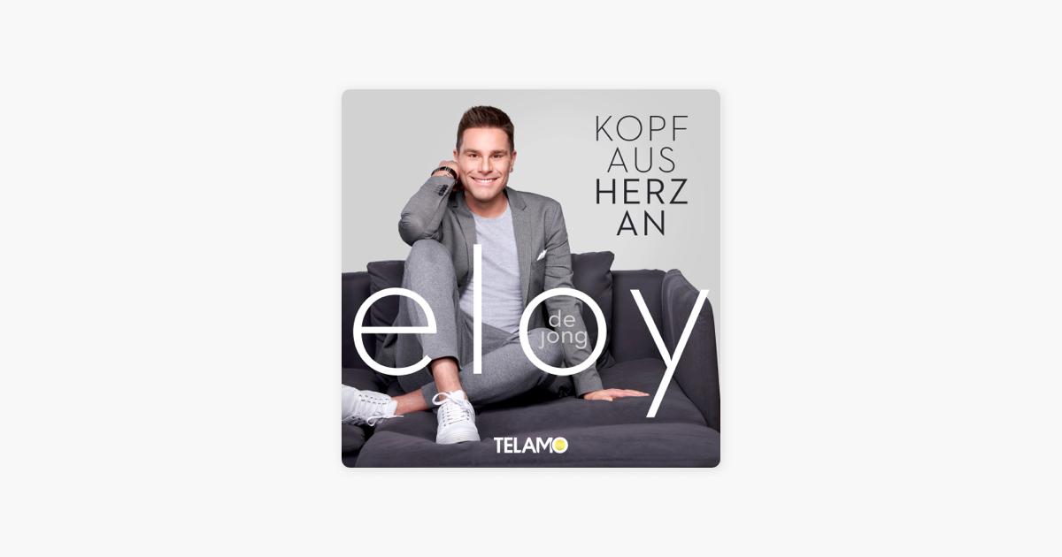 Kopf Aus Herz An Von Eloy De Jong Bei Apple Music