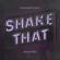 Shake That (Extended Mix) - Alexander Cruel & Artichokes