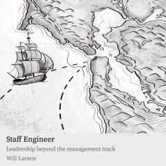 Staff Engineer: Leadership Beyond the Management Track (Unabridged)