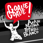 Goalie Goalie (feat. Nyusha, Pitbull & Blanco)/Arashジャケット画像