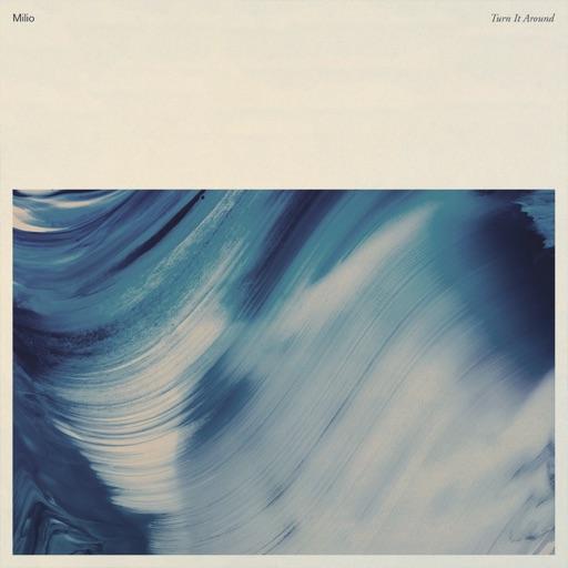 Turn It Around - Single by Milio
