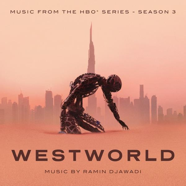 Westworld: Season 3 (Music from The HBO Series) - Ramin Djawadi
