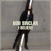 I Believe (Radio Edit) - Bob Sinclar