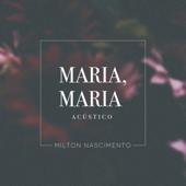 Maria, Maria (Acústico) - Milton Nascimento