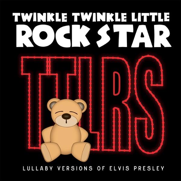 Lullaby Versions of Elvis Presley